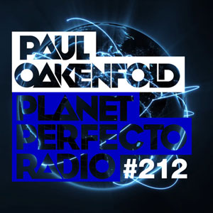 Paul Oakenfold – Planet Perfecto #212