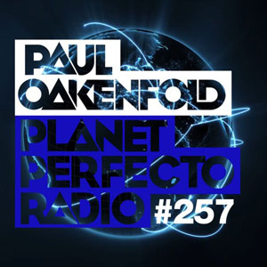 Paul Oakenfold – Planet Perfecto #257
