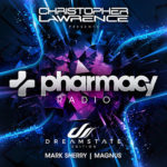 Pharmacy Radio #004: Dreamstate Edition w/ guests Mark Sherry & Magnus