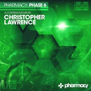 Pharmacy: Phase 6 mixed by Christopher Lawrence