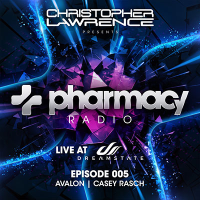 Pharmacy Radio #005: Live at Dreamstate w/ guests Avalon & Casey Rasch