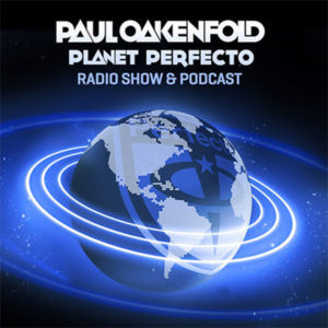 Paul Oakenfold – Planet Perfecto #330