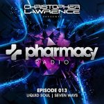 Pharmacy Radio #013 w/ guests Liquid Soul & Seven Ways