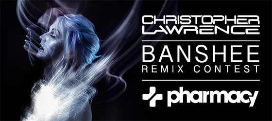 Pharmacy Music launches Christopher Lawrence Remix Contest