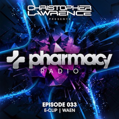 Pharmacy Radio #033 w/ guests E-Clip & Waen